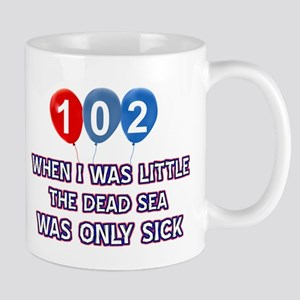 102 year old dead sea designs Mug